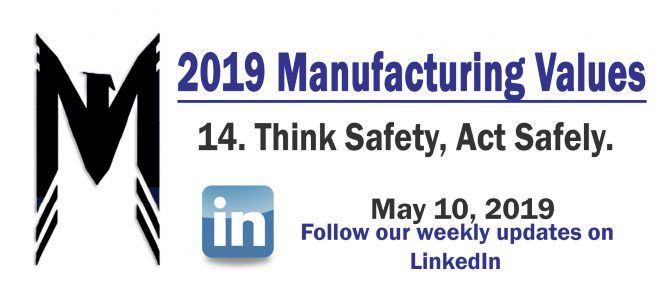 Manuf. Value 14 – Think Safety, Act Safely – 2019